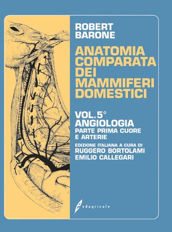 Tecniche Nuove - Anatomia comparata dei mammiferi domestici - Volume 5 - Parte prima