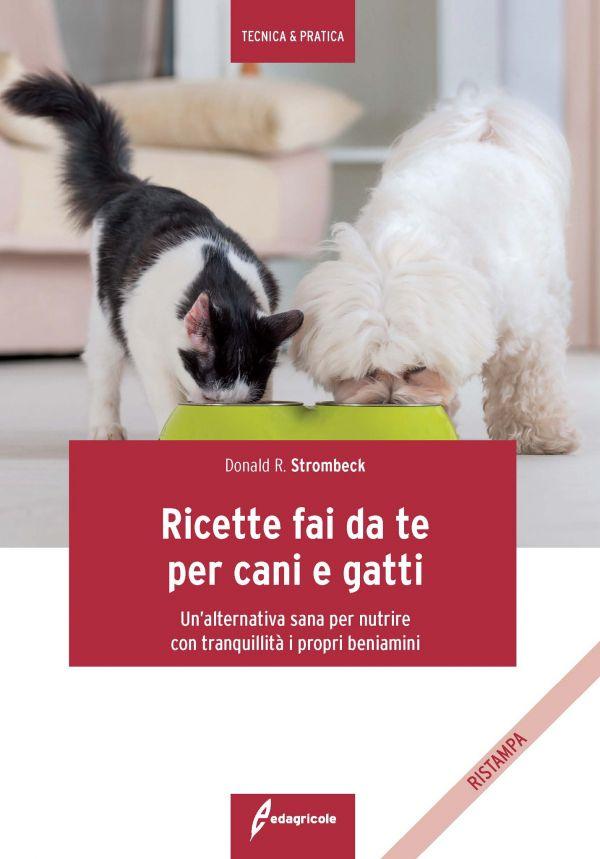 Tecniche Nuove - Ricette fai da te per cani e gatti