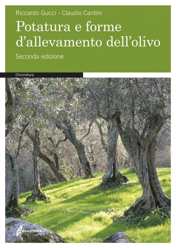 Tecniche Nuove - Potatura e forme d'allevamento dell'olivo