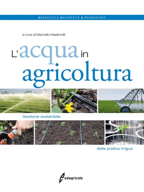 Tecniche Nuove - L'acqua in agricoltura