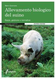 Tecniche Nuove - ALLEVAMENTO BIOLOGICO DEL SUINO