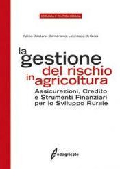 Tecniche Nuove - LA GESTIONE DEL RISCHIO IN AGRICOLTURA