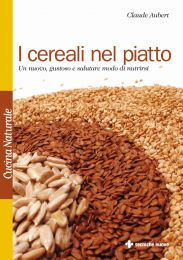 Tecniche Nuove - I cereali nel piatto