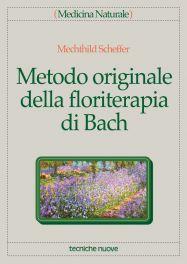 Tecniche Nuove - Metodo originale della floriterapia di Bach