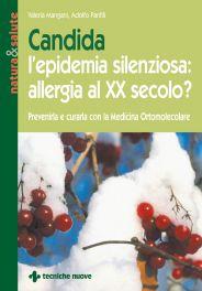 Tecniche Nuove - Candida l'epidemia silenziosa: allergia al XX secolo?