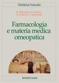 Tecniche Nuove - Farmacologia e materia medica omeopatica