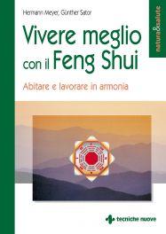 Tecniche Nuove - Vivere meglio con il Feng Shui