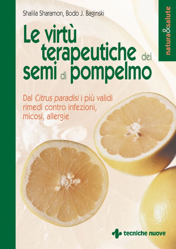 Tecniche Nuove - Le virtù terapeutiche dei semi di pompelmo