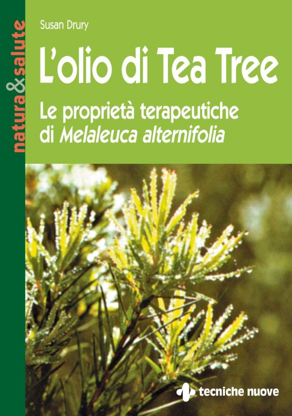 Tecniche Nuove - L'olio di Tea Tree
