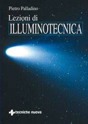 Tecniche Nuove - Lezioni di illuminotecnica