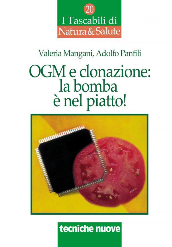 Tecniche Nuove - OGM e clonazione: la bomba è nel piatto!