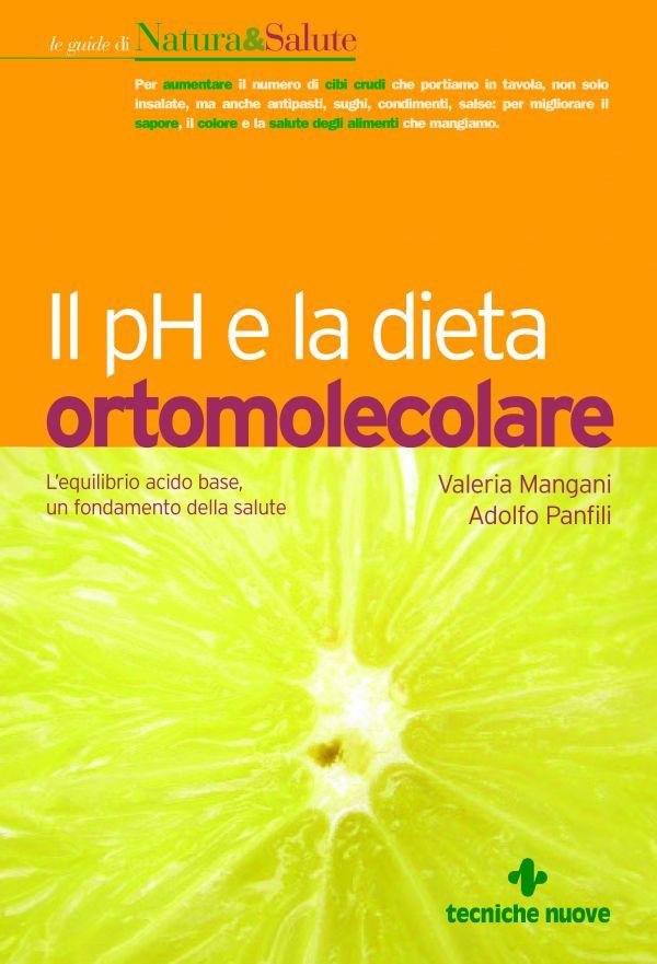Tecniche Nuove - Il pH e la dieta ortomolecolare