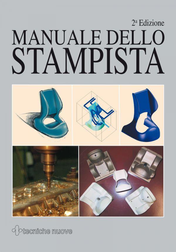 Tecniche Nuove - Manuale dello stampista