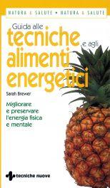 Tecniche Nuove - Guida alle tecniche e agli alimenti energetici