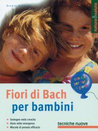 Tecniche Nuove - Fiori di Bach per bambini