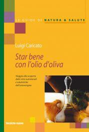 Tecniche Nuove - Star bene con l'olio d'oliva