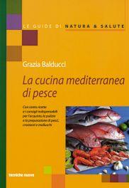 Tecniche Nuove - La cucina mediterranea di pesce