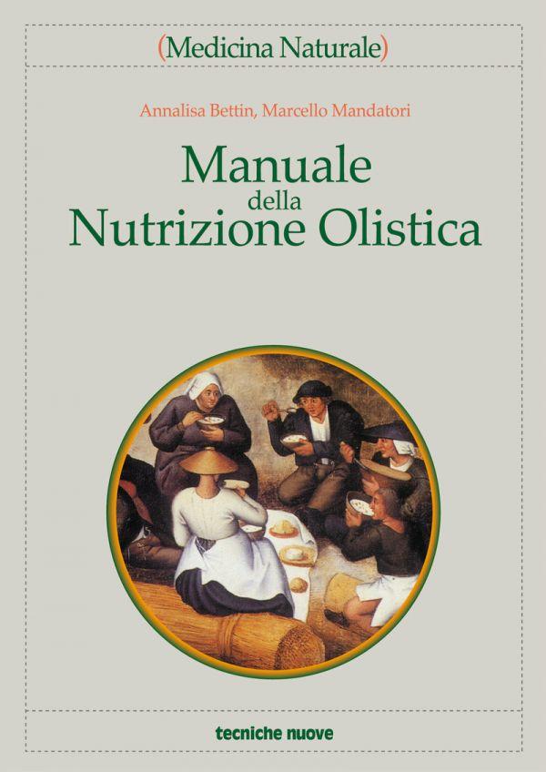 Tecniche Nuove - Manuale della nutrizione olistica