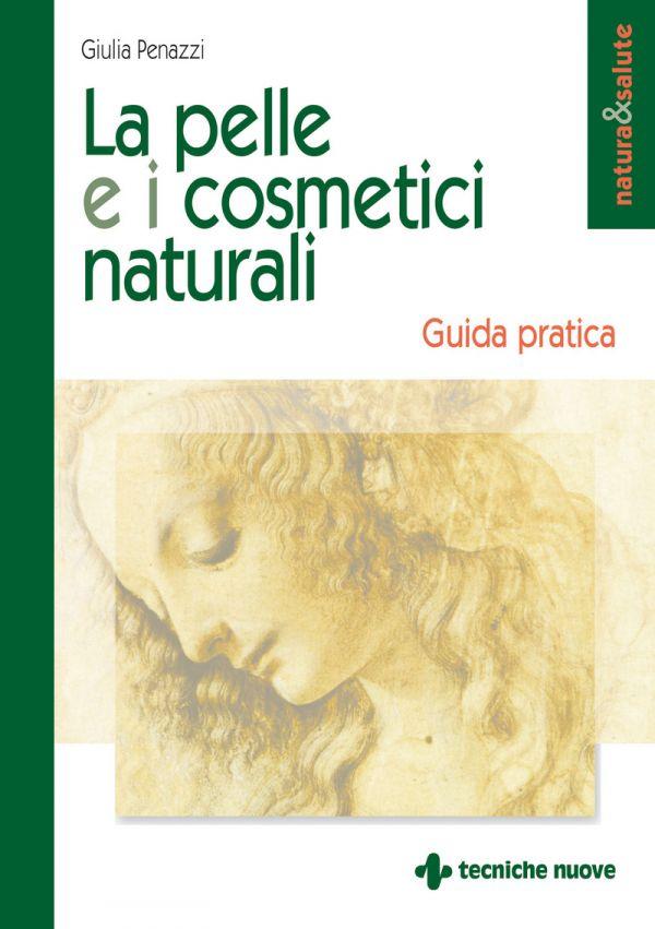 Tecniche Nuove - La pelle e i cosmetici naturali