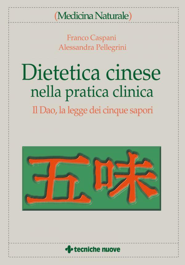 Tecniche Nuove - Dietetica cinese nella pratica clinica