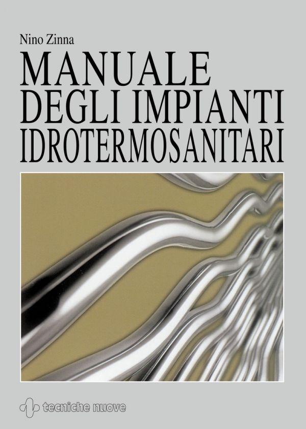 Tecniche Nuove - Manuale degli impianti idrotermosanitari
