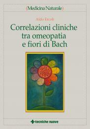 Tecniche Nuove - Correlazioni cliniche tra omeopatia e fiori di Bach