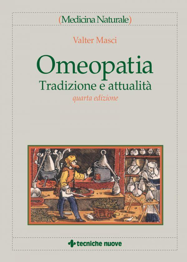 Tecniche Nuove - Omeopatia - Tradizione e attualità