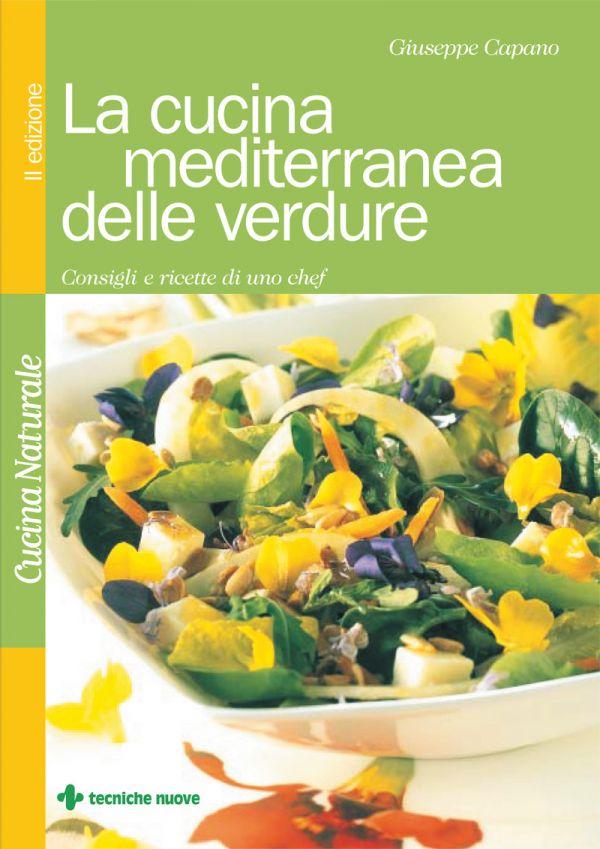 Tecniche Nuove - La cucina mediterranea delle verdure