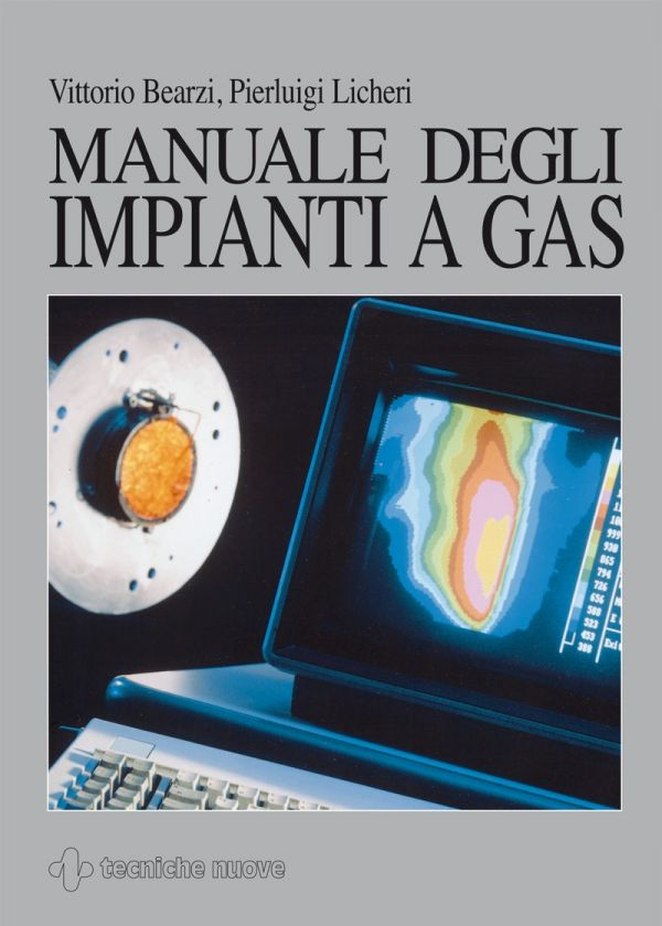 Tecniche Nuove - Manuale degli impianti a gas