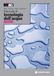 Tecniche Nuove - Manuale di tecnologia dell'acqua