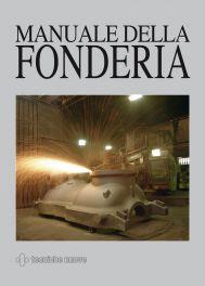 Tecniche Nuove - Manuale della fonderia