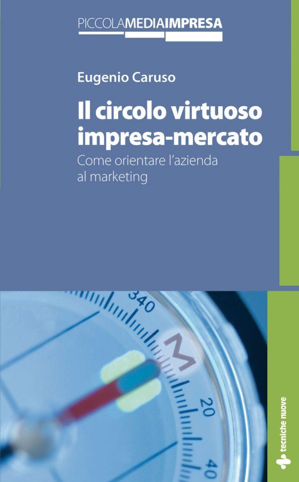 Tecniche Nuove - Il circolo virtuoso impresa-mercato