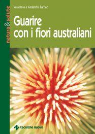 Tecniche Nuove - Guarire con i fiori australiani