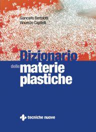 Tecniche Nuove - Dizionario delle materie plastiche
