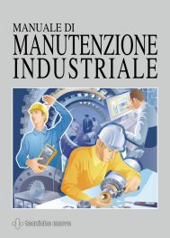 Tecniche Nuove - Manuale di manutenzione industriale