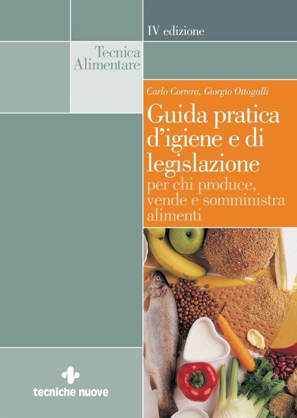 Tecniche Nuove - Guida pratica d'igiene e di legislazione