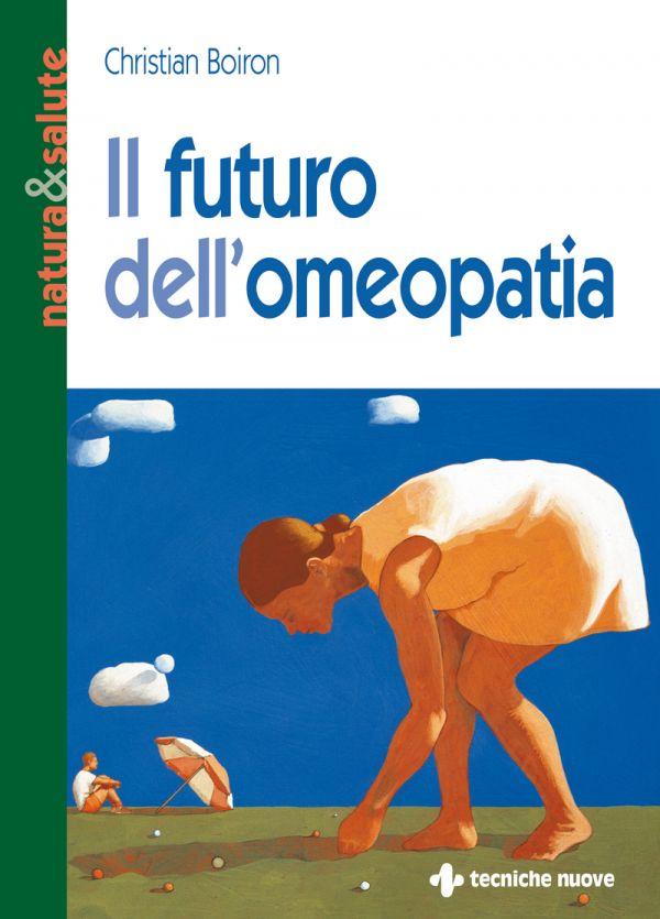 Tecniche Nuove - Il futuro dell'omeopatia