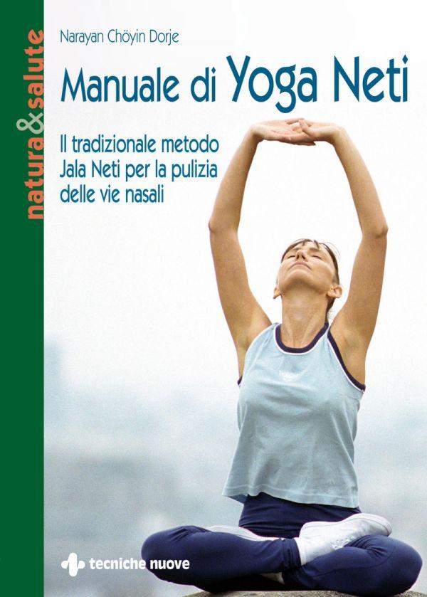 Tecniche Nuove - Manuale di Yoga Neti