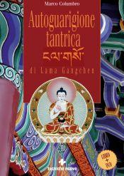 Tecniche Nuove - Autoguarigione tantrica di Lama Gangchen