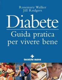 Tecniche Nuove - Diabete - Guida pratica per vivere bene