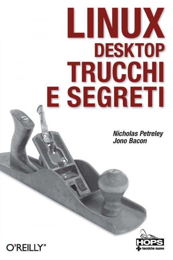 Tecniche Nuove - Linux Desktop Trucchi e Segreti