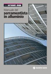 Tecniche Nuove - Manuale del serramentista in alluminio
