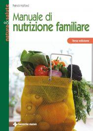 Tecniche Nuove - Manuale di nutrizione familiare