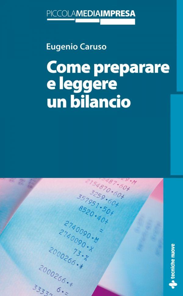 Tecniche Nuove - Come preparare e leggere un bilancio