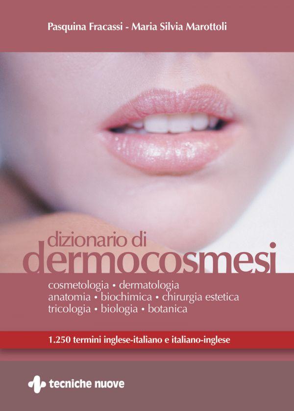 Tecniche Nuove - Dizionario di Dermocosmesi