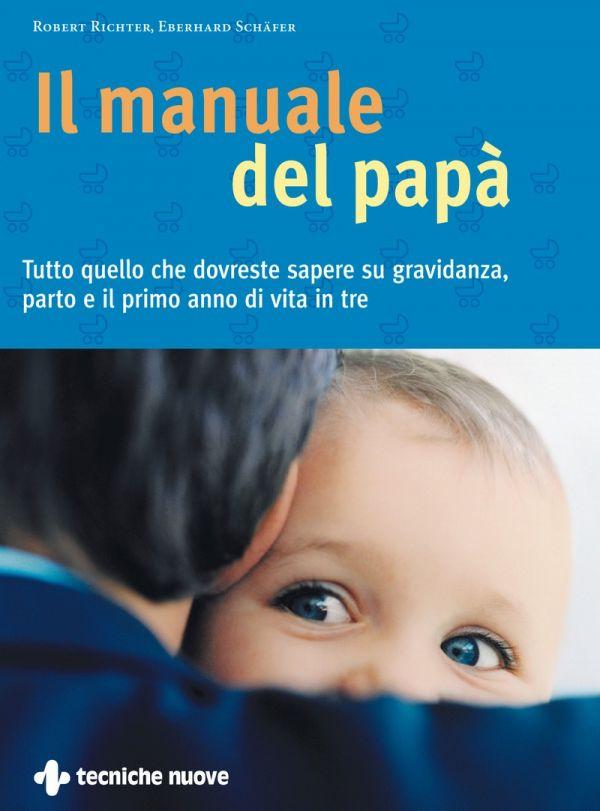 Tecniche Nuove - Il manuale del papà