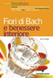 Tecniche Nuove - Fiori di Bach e benessere interiore