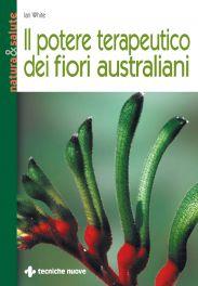 Tecniche Nuove - Il potere terapeutico dei fiori australiani