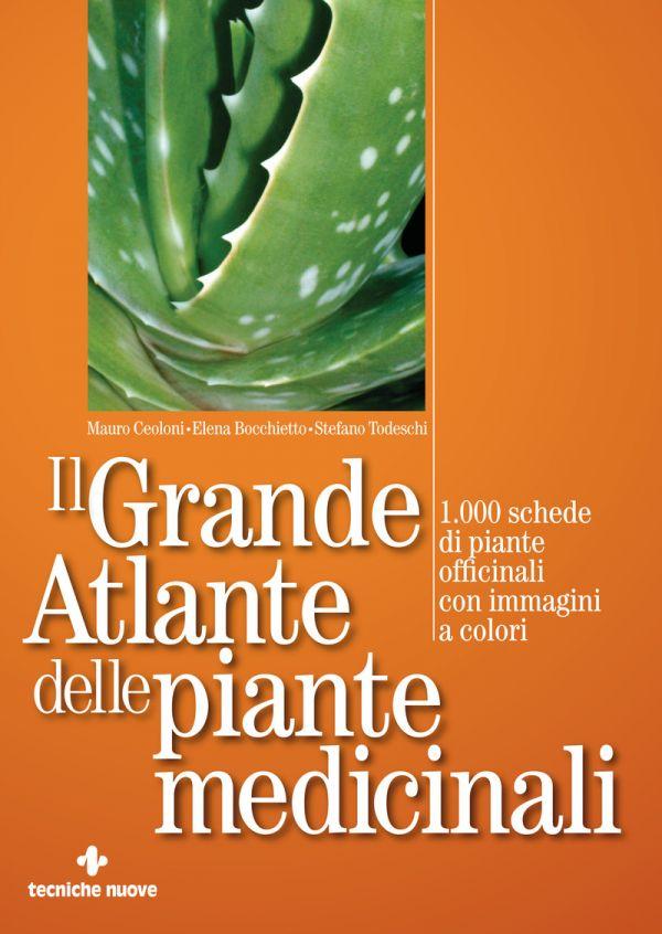Tecniche Nuove - Il grande atlante delle piante medicinali