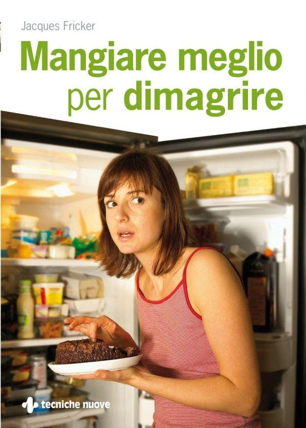 Tecniche Nuove - Mangiare meglio per dimagrire
